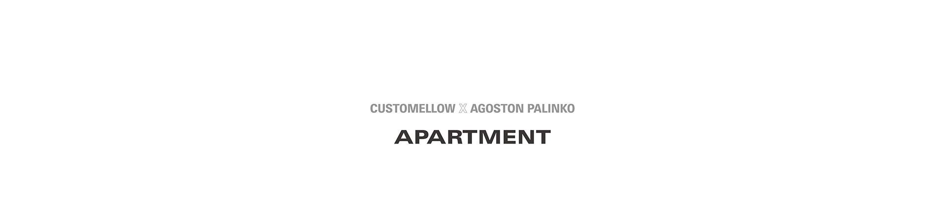 CUSTOMELLOW X AGOSTON PALINKO APARTMENT